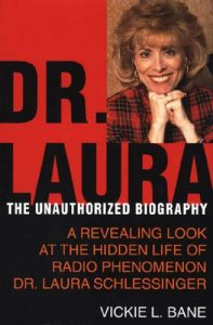 dr laura the unauthorized biography