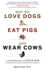why we eat dogs, eat pigs and wear cows