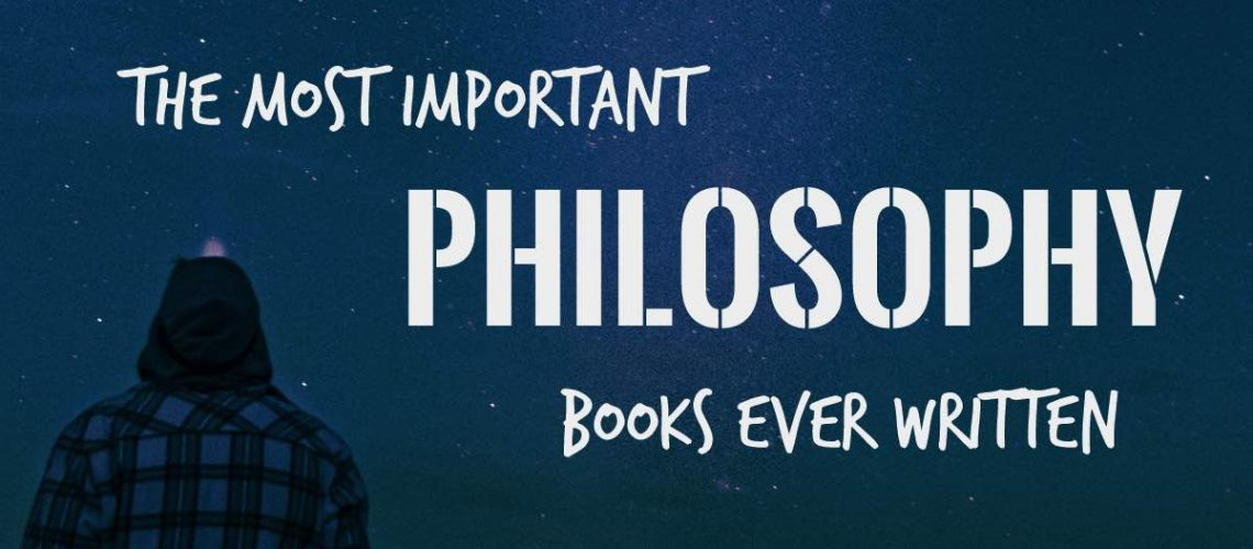 The Most Important Philosophy Books Ever Written | The Reading Lists