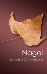 mortal questions by Thomas nagel